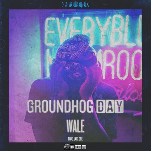 Wale - Groundhog Day