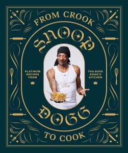 Snoop Dogg From Crook To Cook Cookbook