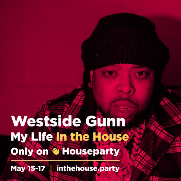 Houseparty x Westside Gunn