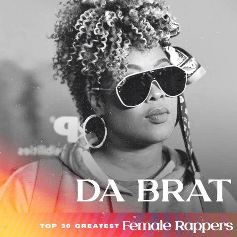Da Brat - Greatest Female Rappers
