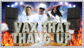 Vaxx That Thang Up