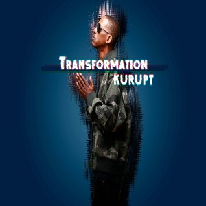 Kurupt x TRANSITION x Transformation